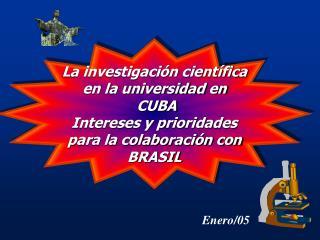 La investigación científica en la universidad en  CUBA Intereses y prioridades