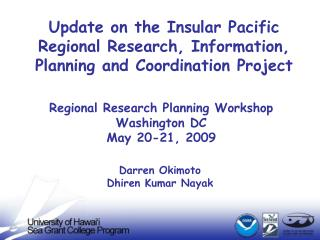 Update on the Insular Pacific Regional Research, Information, Planning and Coordination Project