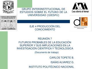 GRUPO INTERINSTITUCIONAL DE ESTUDIOS SOBRE EL FUTURO DE LA UNIVERSIDAD (GIESFU)
