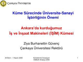K üme Sürecinde Üniversite-Sanayi İşbirliğinin Önemi Ankara'da kurduğumuz