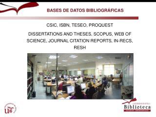 CSIC, ISBN, TESEO, PROQUEST