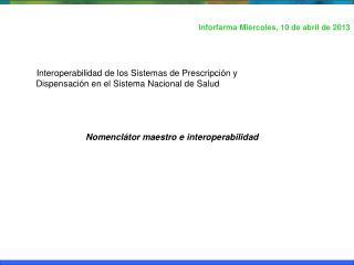 Interoperabilidad de los Sistemas de Prescripción y