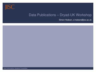 Data Publications – Dryad-UK Workshop