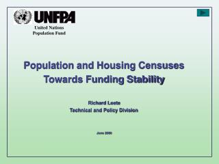 Population and Housing Censuses  Towards Funding Stability Richard Leete