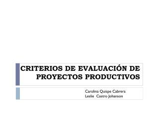 CRITERIOS DE EVALUACIÓN DE PROYECTOS PRODUCTIVOS