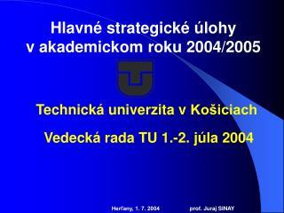 Hlavné strategické úlohy vakademickom roku 2004/2005