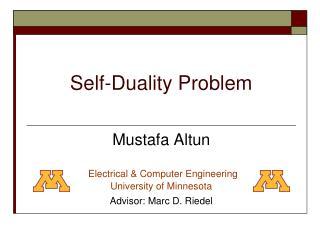 Self-Duality Problem