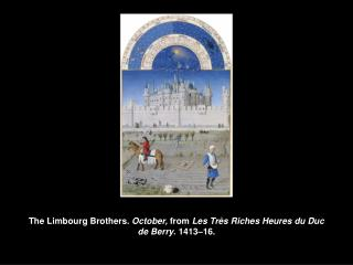 The Limbourg Brothers.  October,  from  Les Très Riches Heures du Duc de Berry . 1413–16.