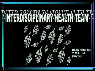 INTER DISCIPLINARY HEALTH TEAM