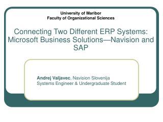 Andrej Valjavec , Navision Slovenija Systems  Engineer & Undergraduate Student