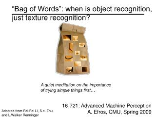 Bag of Words : when is object recognition, just texture recognition