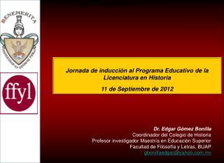 Jornada de inducción al Programa Educativo de la Licenciatura en Historia