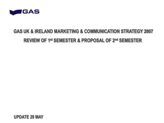 GAS  UK & IRELAND MARKETING & COMMUNICATION STRATEGY 2007