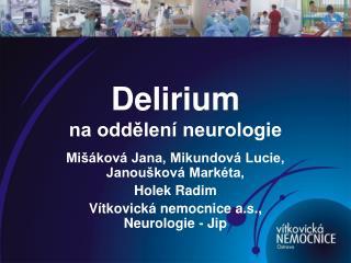 Delirium na oddělení neurologie