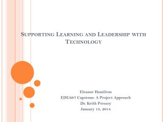 Supporting Learning and Leadership with Technology