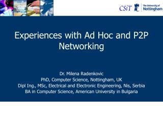 Experiences with Ad Hoc and P2P Networking