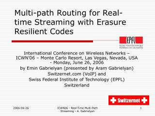 Multi-path Routing for Real-time Streaming with Erasure Resilient Codes