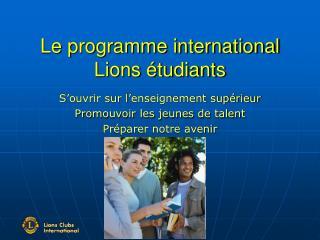 Le programme international Lions étudiants