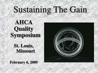 AHCA  Quality Symposium  St. Louis, Missouri  February 6, 2009