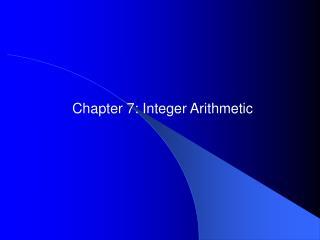 Chapter 7: Integer Arithmetic