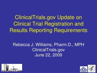 ClinicalTrials Update on  Clinical Trial Registration and Results Reporting Requirements