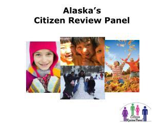 Alaska�s  Citizen Review Panel