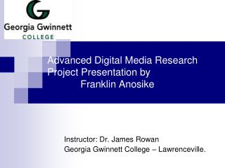 Advanced Digital Media Research Project Presentation by             Franklin Anosike