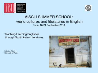 AISCLI SUMMER SCHOOL: world cultures and literatures in English Turin, 16-21 September 2013