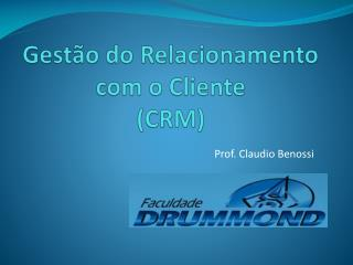 Gest�o do Relacionamento  com o Cliente (CRM)