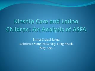 Kinship Care and Latino Children: An Analysis of ASFA