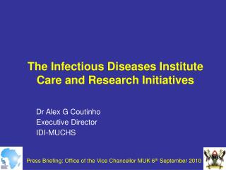 The Infectious Diseases Institute  Care and Research Initiatives