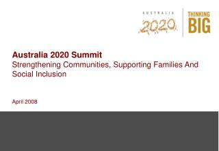 Australia 2020 Summit Strengthening Communities, Supporting Families And Social Inclusion