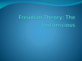 Freudian Theory: The Unconscious