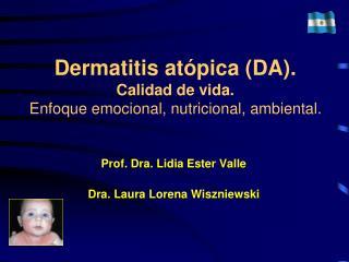 Dermatitis atópica (DA).  Calidad de vida.  Enfoque emocional, nutricional, ambiental.