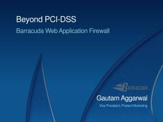 Beyond PCI-DSS Barracuda Web Application Firewall