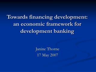Towards financing development: an economic framework for development banking