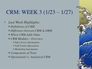 CRM: WEEK 3 (1/23 – 1/27)