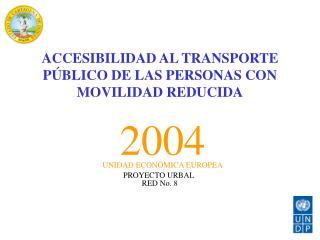 ACCESIBILIDAD AL TRANSPORTE PÚBLICO DE LAS PERSONAS CON MOVILIDAD REDUCIDA