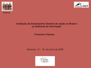 Avaliação do Desempenho Sistema de saúde no Brasil e os Sistemas de informação