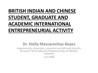 BRITISH  INDIAN AND CHINESE STUDENT, GRADUATE AND ACADEMIC INTERNATIONAL ENTREPRENEURIAL  ACTIVITY