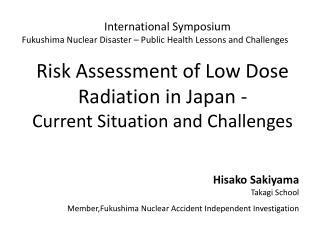 International Symposium  Fukushima Nuclear Disaster – Public Health Lessons and Challenges