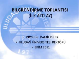BİLGİLENDİRME TOPLANTISI  (İLK ALTI AY)