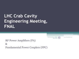 LHC Crab  Cavity Engineering Meeting, FNAL