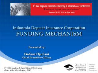 Indonesia Deposit Insurance Corporation FUNDING MECHANISM