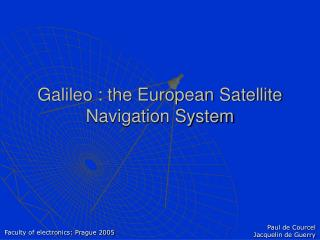 Galileo : the European Satellite Navigation System
