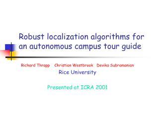 Robust localization algorithms for an autonomous campus tour guide