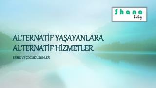 ALTERNATİF YAŞAYANLARA ALTERNATİF HİZMETLER