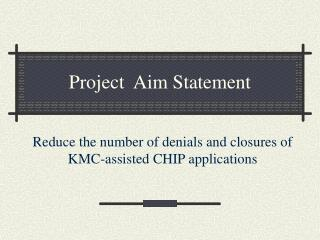 Project  Aim Statement