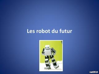 Les robot du futur