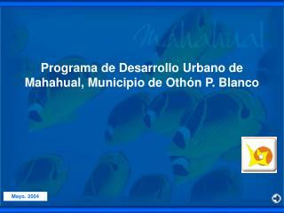 Programa de Desarrollo Urbano de Mahahual, Municipio de Oth n P. Blanco
